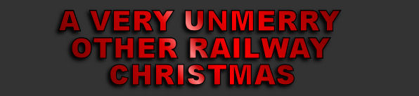 A Very Unmerry Other Railway Christmas