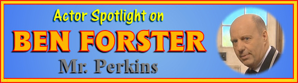 Interview with Ben Forster (Mr. Perkins)