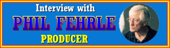 Producer Phil Fehrle's interview