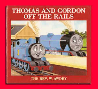 Thomas & Gordon Off The Rails