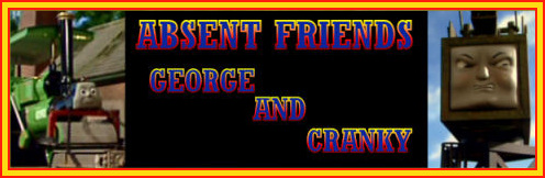 Absent friends - George and Cranky