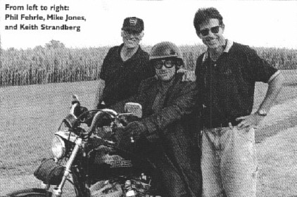 Keith Strandberg, Phil Fehrle and stunt rider Mike